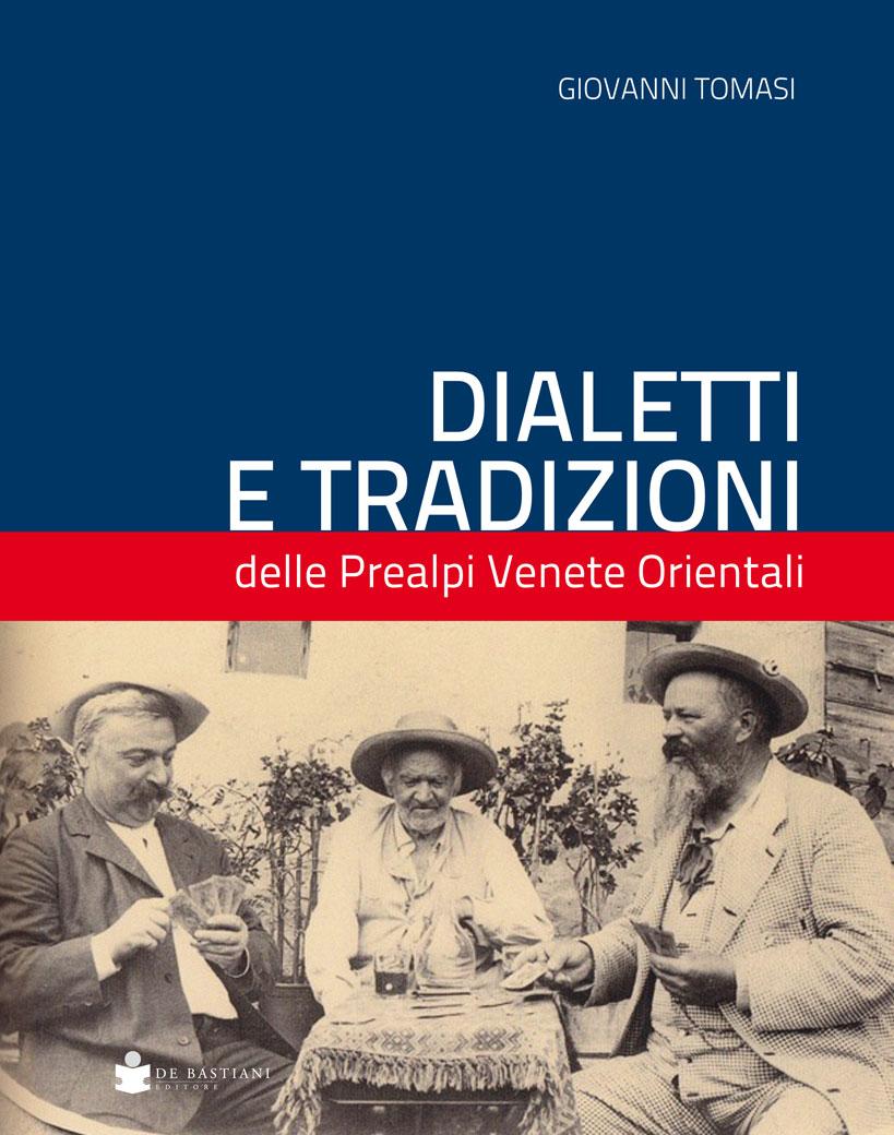 Dialetti e tradizioni delle Prealpi Venete Orientali